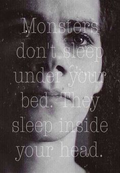 Monsters don't sleep under your bed, they sleep inside you -Stiles stilinski