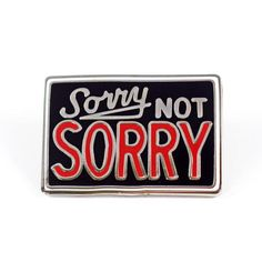 Sorry Not Sorry Pin by Joe Swec from Valley Cruise Press World Of Warcraft, Slytherin, Grandia Ii, San Myshuno, Lizzie Hearts, Javier Fernandez, Roy Harper, Pokerface, Sorry Not Sorry