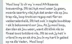 Mooi loop Afrikaans, Math Equations, Quotes, Quotations, Quote, Shut Up Quotes
