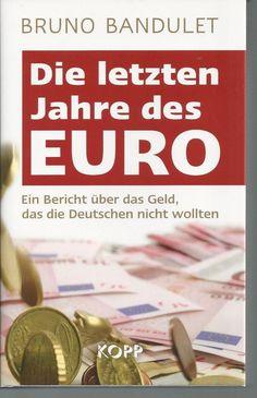 Die letzten Jahre des Euro von Bruno Bandulet (2010, Gebunden)