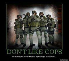 DON'T LIKE COPS? Law Enforcement Today www.lawenforcementtoday.com