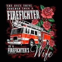 Firefighter  My FF son got this for me one year....still have it and wear it proudly for his FF Dad!!