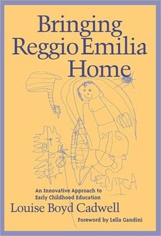 Bringing Reggio Emilia Home: An Innovative Approach to Early Childhood Education