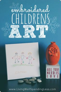 Great tutorial on how to turn your child's masterpiece into an embroidered canvas.  This is such an awesome handmade gift idea for a grandparent!  How cool would it be to do a different one each year?