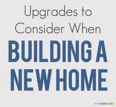 During the building process, the decisions are endless. Today I'm sharing some upgrades to consider when building a new home to help limit those decisions. Home Building Tips, Building Plans, Building A House, Building Ideas, Building Design, Build House, Building Products, Next At Home, First Home