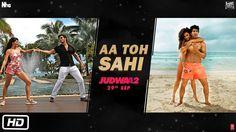 Aa Toh Sahii Song | Judwaa 2 | Varun | Jacqueline | Taapsee | David Dhawan | Meet Bros | Neha Kakkar - YouTube