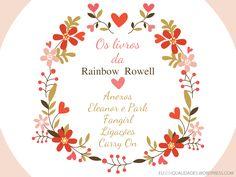 Books-livros-Rainbow-Rowell-todos-os-livros-da-escritora-autora-recomendação-dica-eleanor-e-park-anexos-ligações-carry-on-fangirl--sinopse-indicação-eu-sem-qualidades-blog
