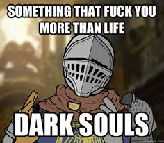 something that fuck you more than life dark souls Dark Souls demons