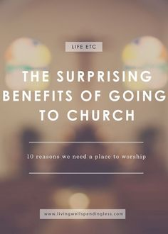 Ever feel like life has gotten so chaotic that there's just no time left for church? Believe it or not, there are some very concrete benefits that you might not have thought of. So while you might think you're too busy, church might be exactly what you need. via Living Well Spending Less