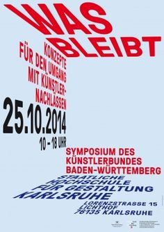 A network of artists based in Stuttgart, Künstlerbund Baden-Württemberg held a symposium Was Bleibt at the State Academy of Fine Arts Karlsruhe. We designed the poster, as well as an invitation with the program inside. Graphic Design Posters, Graphic Design Typography, Graphic Design Illustration, Graphic Design Inspiration, Vintage Typography, Typo Poster, Typographic Poster, 3d Poster, Graphisches Design