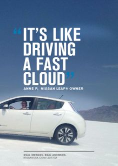 """It's like driving a fast cloud"" – Anne P., Real Nissan LEAF Owner. This is what it's like to go 100% electric!"