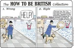 How to be British! Funny! #LoveBritain