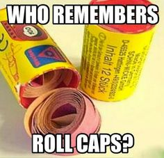 Every kid born after WW2 played cowboys and Indians and shot of caps up until the late 50's, then other forms of toy guns were developed. Use to love the smell the burn cap left after shooting the gun.