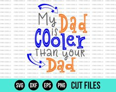 Fathers Day SVG - SVG Files - Dad SVG - Boy Svg - My Dad Is Cooler Than Your Dad - Cut Files - Cricut Files - Silhouette Files Silhouette Files, Silhouette Cameo, Cricut Vinyl Cutter, Spooky Eyes, Cutting Files, Fathers Day, Embroidery Designs, Dads, Crafts