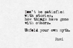 #typewriter#quotes##typewriterquotes#quote#qotd#love#be#you#positive#inspirational#myth#power#story#satisfaction#satisfy#others#unfold#rumi