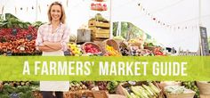 Shopping at a farmers' market is not always kind on your wallet, so it's helpful to know which foods to buy and what questions to ask when you talk to vendors.