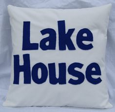 Applique Pillow, Lake House - felt letters made from recycled plastic water bottles by MaddockStitches, $55.00