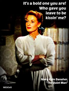 """Maureen O'Hara from """"The Quiet Man"""", 1952--still enjoy watching this movie. It is a rather idealized version of Ireland in the 1920's, but it is a great movie nonetheless."""