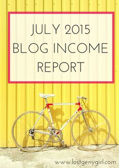 July Blog Income Report | www.lostgenygirl.com