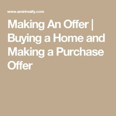 Making An Offer | Buying a Home and Making a Purchase Offer