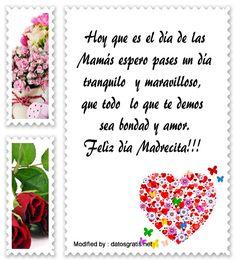 frases para el dia de la Madre para compartir,mensajes bonitos para el dia de la Madre: http://www.datosgratis.net/bonitos-mensajes-por-el-dia-de-la-madre-gratis/