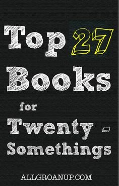 Countdown of the 27 best books to read in your 20s. Best books for 20 somethings. Perfect graduation gift or Christmas gift for 20 year olds.