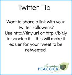 For more Twitter Tips, connect with The Virtual Peacock on Twitter!  www.twitter.com/virtualpeacock