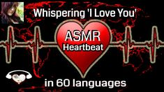 ASMR Saying I Love You in 60 different languages with my Heartbeat  #ASMR #Iloveyou #languages #Heartbeat #Valentine'sDay #Valentine