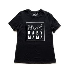 """""""Blessed Baby Mama"""" Tee"""