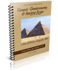 Genesis through Deuteronomy and ancient Egypt. Simply Charlotte mason. Bible, history and geography for grades 1-12