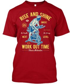 Rise And Shine Work Out Time Deep Red T-Shirt Front