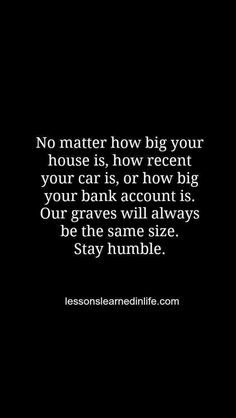 Yes stay humble...