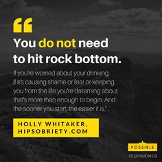 You DO NOT need to hit rock bottom. Holly Whitaker, HIPSOBRIETY.com