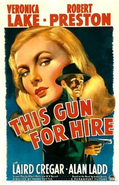 This Gun for Hire (directed by Frank Tuttle, 1942), starring Alan Ladd and Veronica Lake.