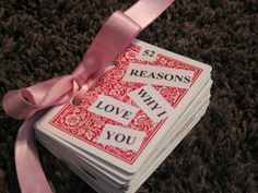 """Last year for Valentine's Day, I made a """"52 Reasons Why I Love You"""" booklet similar to this for my girlfriend. A link to the tutorial on how to make one yourself can be found at the bottom. It's a really sweet and creative idea, and you can honestly come up with a lot more that 52 reasons why you love someone. :)     http://www.papervinenz.com/2012/01/52-reasons-i-love-you-cards-tutorial.html"""