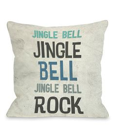 Take a look at this 'Jingle Bell Rock' Throw Pillow by OneBellaCasa on #zulily today! $35 !!
