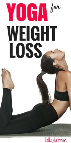 Yoga poses for weight loss. Learn how to lose weight by using your body weight rather than intense cardio or gym workouts. Click here to find best yoga poses for weightloss. | yoga for beginners | yoga inspiration | yoga workout | lollylemon.com #yoga