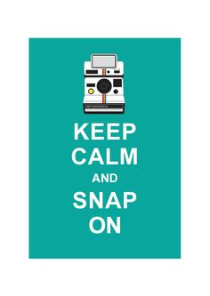 Keep Calm and Snap On - Retro Poster Polaroid Camera Vintage - Wedding Birthday Anniversary Gift Home Decor Quotes About Photography, Photography Camera, Love Photography, Polaroid Pictures, Polaroids, Keep Calm Posters, Camera World, Polaroid Camera, Poster Series
