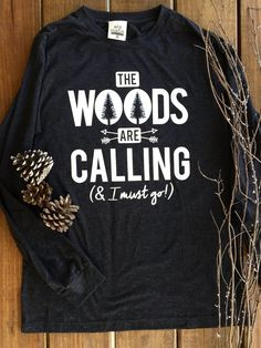 The Woods are Calling & I Must Go - long sleeve tee Made out of 75% Cotton…