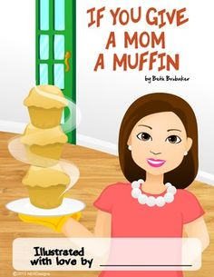 """FREE  """"If You Give a Mom a Muffin"""" by Beth Brubaker."""