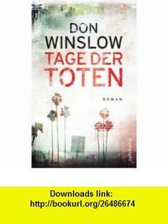 Tage der Toten (9783518462003) Don Winslow , ISBN-10: 3518462008  , ISBN-13: 978-3518462003 ,  , tutorials , pdf , ebook , torrent , downloads , rapidshare , filesonic , hotfile , megaupload , fileserve