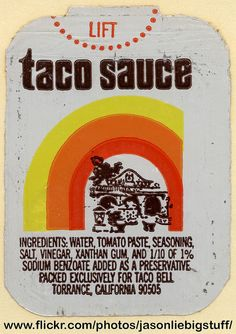 Taco Bell - Taco Sauce packet foil peel-off lid - mid-1970's Here's a fascinating bit of fast-food packaging history. It would appear that early on, Taco Bell packaged their taco sauce in packages similar to those peel-off top jams and jellys you still find at diners and restaurants.