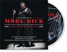 Jake Heggie & Gene Scheer's Moby-Dick premiered at the Dallas Opera April 2010