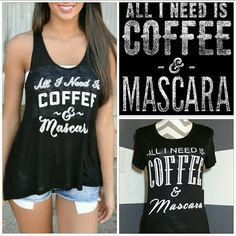 """All I need is COFFEE & Mascara"" t-shirt NWT ""All I Need is Coffee and Mascara"" black tshirt. Brand new with tags! Sexy slits on the sides. Pait with your favorite leggings and booties!   Made is the USA Size large Material 95% rayon 5%spandex Length approx 28"" to the lowest point (Model isn't wearing actual shirt)   ****Listing is for a LARGE, please msg if you would like me to make you a size medium listing**** Tops Tees - Short Sleeve"