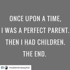 Me encanta!!!! Hace mucho mucho tiempo yo era una madre perfecta. Luego tuve hijos.