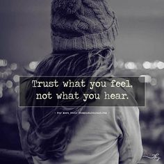Trust what you feel... - themindsjournal.c...