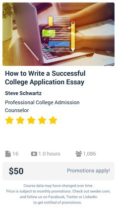 How to Write a Successful College Application Essay | Seeder offers perhaps the most dense collection of high quality online courses on the Internet. Over 13,800 courses, monthly discounts up to 92% off, and every course comes with a 30-day money back guarantee.