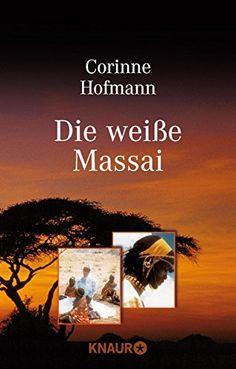 Die weiße Massai - Corinne Hofmann - Amazon.de: Bücher