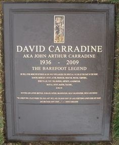 David Carradine....  born Dec 8,1936,Hollywood,CA  died June 3,2009,Bangkok,Thailand....  cause of death : Undetermined.  Initial police report said ,he had hung himself.  Buried: Forest Lawn Memorial Park,Los Angeles,CA.....He was 72.