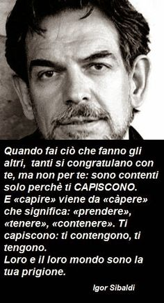 Beautiful Mind, Beautiful Words, Italian Quotes, Some Words, Powerful Words, Just Love, Life Lessons, Favorite Quotes, My Images